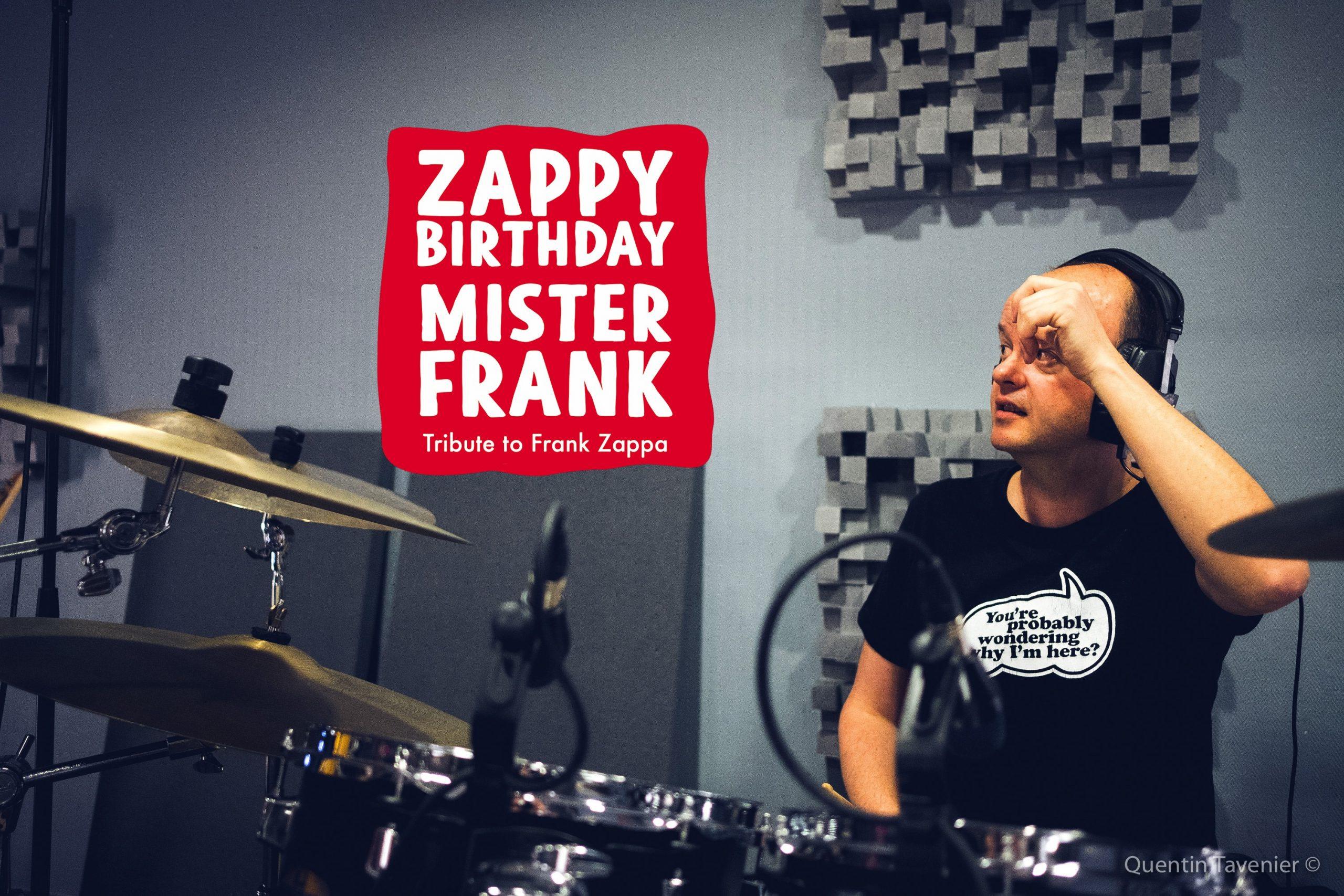 ZBMF a.k.a Zappy Birthday Mister Frank «Pick me I'm clean» Studio Live !